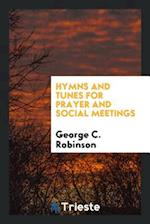 Hymns and Tunes for Prayer and Social Meetings