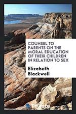 Counsel to Parents on the Moral Education of Their Children in Relation to Sex