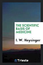 The Scientific Basis of Medicine