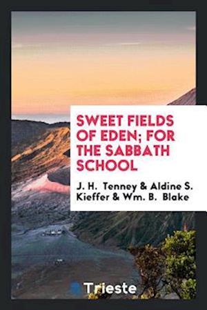 Sweet Fields of Eden; For the Sabbath School