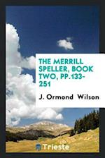 The Merrill Speller, Book Two, pp.133-251 af J. Ormond Wilson