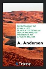 The Economy of Human Life: Translated from an Indian Manuscript Written by an Ancient Bramin