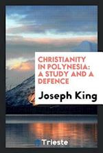 Christianity in Polynesia: A Study and a Defence