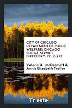 City of Chicago Department of Public Welfare; Chicago Social Service Directory, pp. 2-272