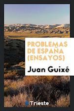 Problemas de Espana (Ensayos) af Juan Guixe