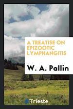 A Treatise on Epizootic Lymphangitis