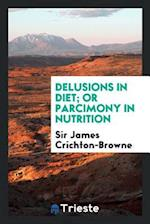 Delusions in Diet; Or Parcimony in Nutrition