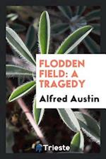 Flodden Field: A Tragedy