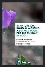 Scripture and Song in Worship: A Service Book for the Sunday School
