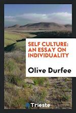Self Culture: An Essay on Individuality