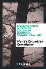 Classification of the World's Columbian Exposition, Chicago, U.S.A., 1893