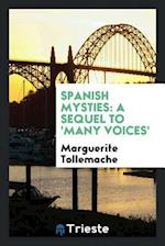 Spanish Mysties: A Sequel to 'Many Voices'