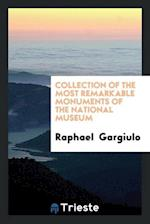 Collection of the Most Remarkable Monuments of the National Museum