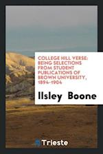 College Hill Verse: Being Selections from Student Publications of Brown University, 1894-1904