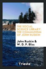 The Social Science Library. The Communism of John Ruskin