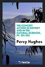 The Concept Action in History and in the Natural Sciences, pp. 231-332