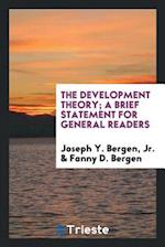 The Development Theory; A Brief Statement for General Readers