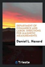 Department of Commerce and Labor. Directions for Magnetic Measurements