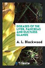 Diseases of the Liver, Pancreas and Ductless Glands