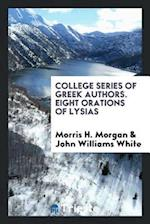 College Series of Greek Authors. Eight Orations of Lysias