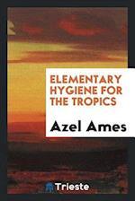 Elementary Hygiene for the Tropics