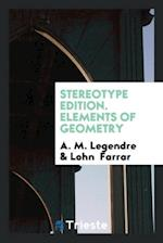 Stereotype Edition. Elements of Geometry