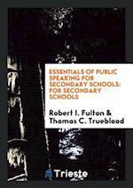 Essentials of Public Speaking for Secondary Schools: For Secondary Schools