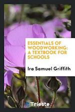 Essentials of Woodworking: A Textbook for Schools
