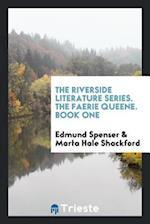 The Riverside Literature Series. The Faerie Queene. Book One