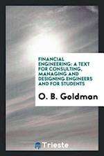 Financial Engineering: A Text for Consulting, Managing and Designing Engineers and for Students af O. B. Goldman