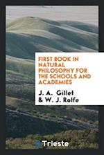 First Book in Natural Philosophy for the Schools and Academies