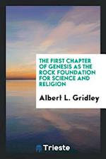 The First Chapter of Genesis as the Rock Foundation for Science and Religion
