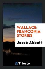 Wallace: Franconia Stories