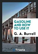 Gasoline and How to Use It