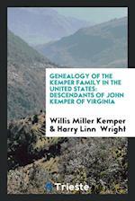 Genealogy of the Kemper Family in the United States: Descendants of John Kemper of Virginia af Willis Miller Kemper, Harry Linn Wright