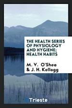 The Health Series of Physiology and Hygiene; Health Habits