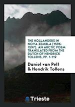 The Hollanders in Nova Zembla [1596-1597]. An Arctic Poem Translated from the Dutch of Hendrick Tollens, pp. 1-119