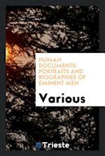 Human Documents: Portraits and Biographies of Eminent Men