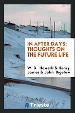 In after Days: Thoughts on the Future Life