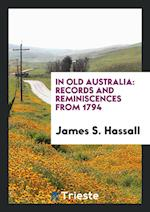 In Old Australia: Records and Reminiscences from 1794
