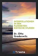 Interpolationen in Den Pandekten: Kritische Studien