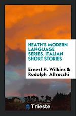 Heath's Modern Language Series. Italian Short Stories