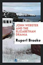 John Webster and the Elizabethan Drama
