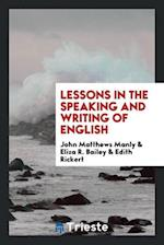 Lessons in the Speaking and Writing of English af Edith Rickert, John Matthews Manly, Eliza R. Bailey
