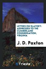 Letters on Slavery: Addressed to the Cumberland Congregation, Virginia
