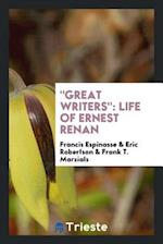 """Great Writers"": Life of Ernest Renan"