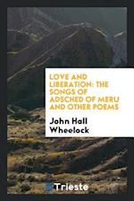 Love and Liberation: The Songs of Adsched of Meru and Other Poems