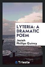 Lyteria: A Dramatic Poem