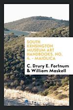 South Kensington Museum Art Handbooks. No. 4. - Maiolica