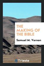 The Making of the Bible af Samuel M. Vernon